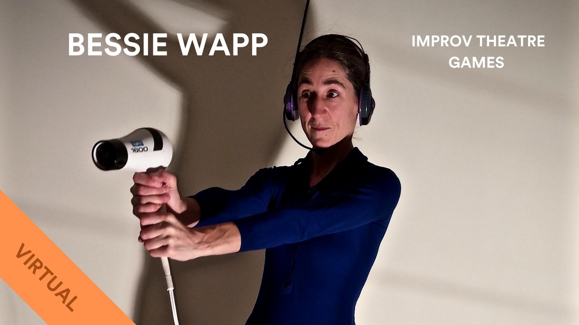Bessie Wapp Improv